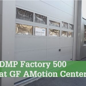 DMP Factory 500 - Guided tour of AMotion Center (GF Casting Solutions)